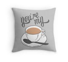 You're My Cup of Tea Throw Pillow