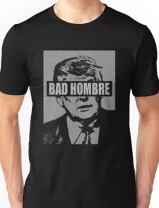Donald Trump Bad Hombre Unisex T-Shirt