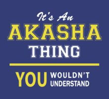 It's,  An,  AKASH,  thing,  you,  wouldn't,  understand, lifestyle,   by satro