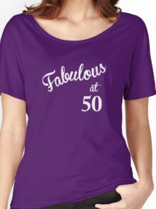 Fabulous at 50 Women's Relaxed Fit T-Shirt