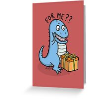 FOR ME?? Greeting Card