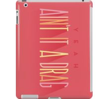 It's a Drag iPad Case/Skin
