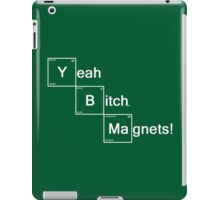 Yeah Bitch Magnets! iPad Case/Skin