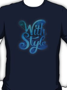 With Style! 3D Typography  T-Shirt