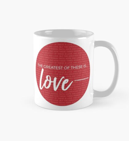 The greatest of these is love 1 Corinthians 13:13 Mug