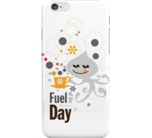 Fuel of the day iPhone Case/Skin