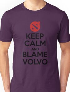 Keep calm and blame volvo - Dota 2 Unisex T-Shirt