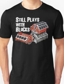 Still Plays With Blocks Unisex T-Shirt