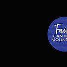 Faith can move mountains by Jeri Stunkard