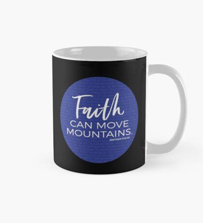 Faith can move mountains Mug