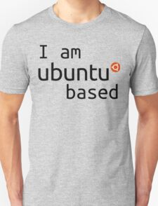 i am ubuntu based T-Shirt