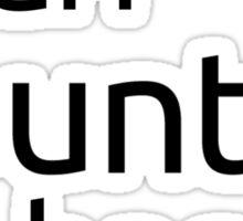 i am ubuntu based Sticker