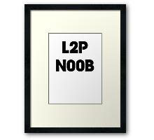 Learn to play N00b Framed Print