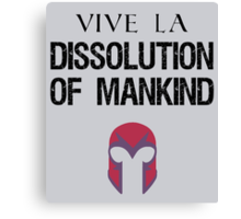 Vive La Dissolution of Mankind! Canvas Print