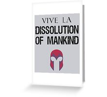 Vive La Dissolution of Mankind! Greeting Card