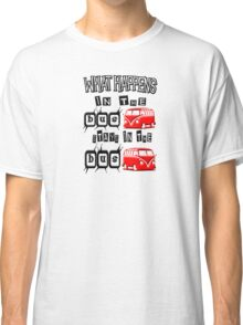 What happens in the VW BUS stays. RED version Classic T-Shirt