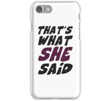 That's What She Said Quote iPhone Case/Skin