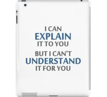 Engineer's Motto Can't Understand It For You iPad Case/Skin