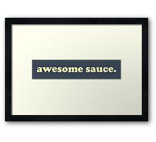 awesome sauce. Framed Print
