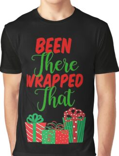 Been There Wrapped That Graphic T-Shirt