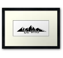 Be Wild Framed Print