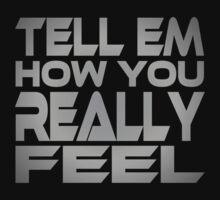 Tell Em How You Really Feel Kids Tee