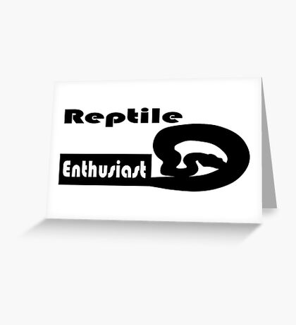 Reptile Enthusiast Greeting Card