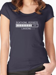 Sarcastic Comment Loading Scathing Riposte Women's Fitted Scoop T-Shirt