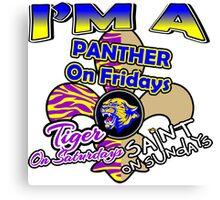 I'm A Panther On Fridays, Tiger On Saturdays, Saint On Sundays Canvas Print