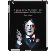 Quotation of OSCAR WILDE : I am so clever iPad Case/Skin