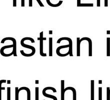 Run Like Lil Sebastian Is At The Finish Line Sticker