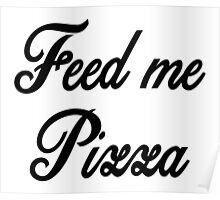 Typography - Feed me Pizza Poster