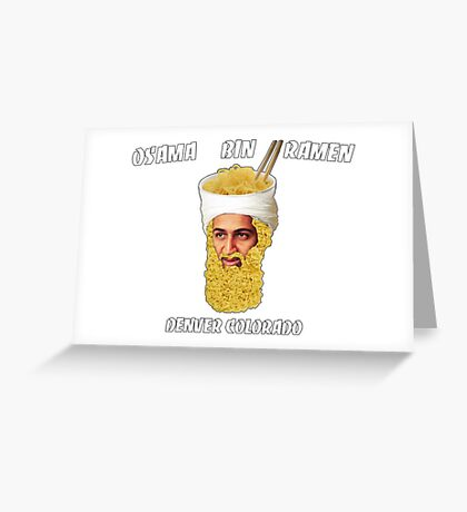 Osama Bin Ramen Greeting Card