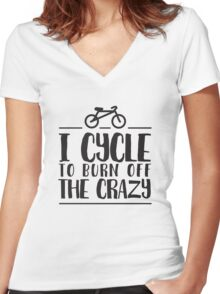I cycle to burn off the crazy - cyclist bike Women's Fitted V-Neck T-Shirt