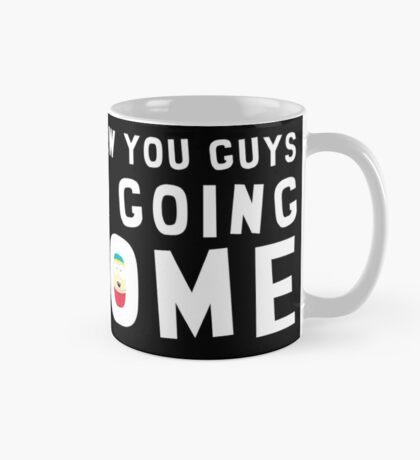 screw you guys, I'm going home  Mug