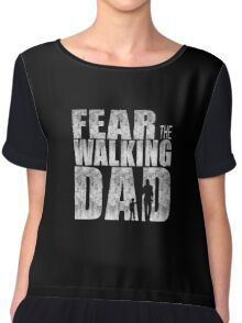 Fear The Walking Dad Cool TV Shower Fans Design Chiffon Top