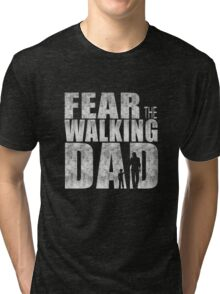 Fear The Walking Dad Cool TV Shower Fans Design Tri-blend T-Shirt