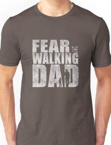 Fear The Walking Dad Cool TV Shower Fans Design Unisex T-Shirt