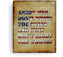 Angry Men Don't Write The Rules Canvas Print