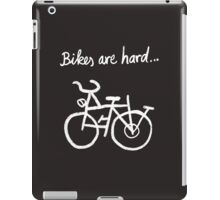 Bikes are hard... iPad Case/Skin