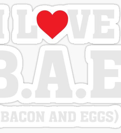 I Heart Love B.A.E. Bacon and Eggs - Funny Food  Sticker