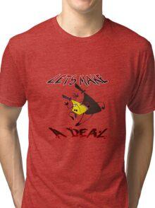 Lets make a  D E A L Tri-blend T-Shirt