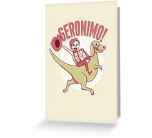 Geronimo-Dino! Greeting Card