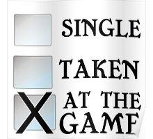 SINGLE TAKEN AT THE GAME Poster