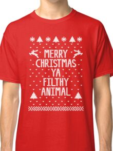 Merry christmas ya filthy animals Classic T-Shirt