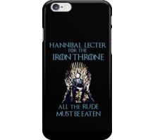 Hannibal Lecter for the Iron Throne  iPhone Case/Skin