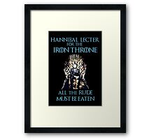 Hannibal Lecter for the Iron Throne - game of thrones Framed Print