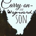 Carry On My Wayward Son by Grace Kwan