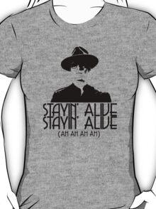 Erik is Stayin' Alive. Stayin' Alive. T-Shirt