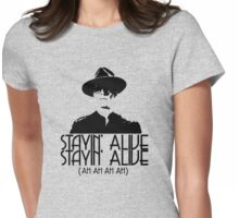 Erik is Stayin' Alive. Stayin' Alive. Womens Fitted T-Shirt